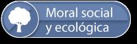 Moral-social-y-ecologica